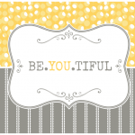 You are beautiful. You are perfect…Just as you are.