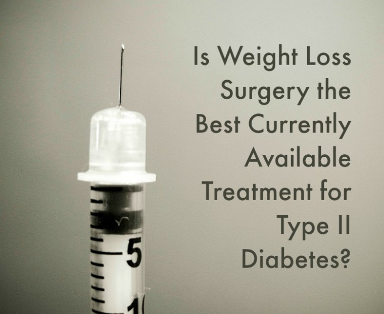 Is Weight Loss Surgery The Best Currently Available Treatment For