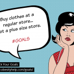 Goals: Buy Clothes at a Regular Store…Not a Plus Size Store