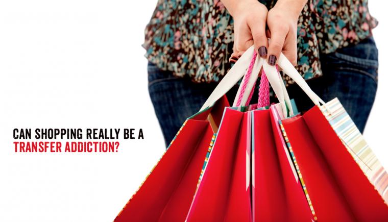 Shopping Transfer Addiction