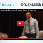 OH2016 Session: Dr. Sameer Murali – Weight Regain: Mind & Body