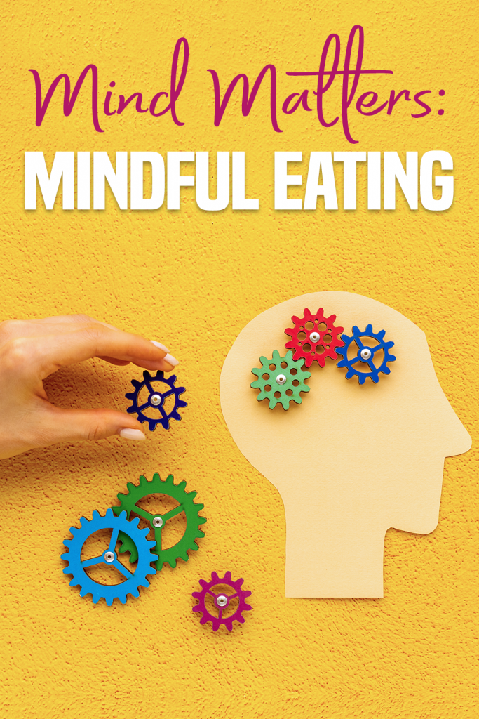 Mind matters mindful eating