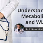 Metabolism and WLS by Dr. Nowzaradan, My 600lb Life Doctor