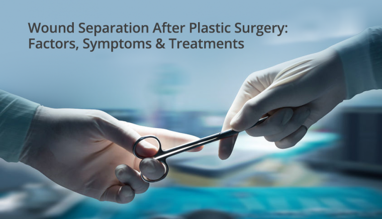 Wound Separation After Plastic Surgery