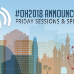 OH2018 Friday Sessions & Speakers!