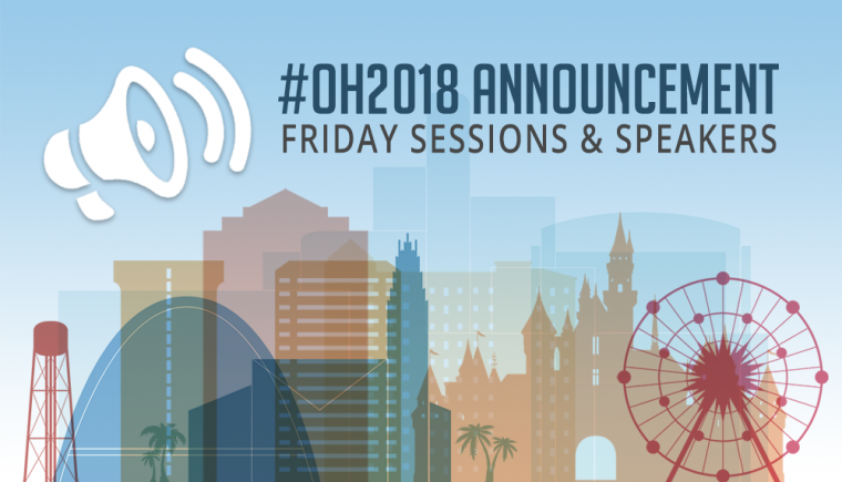 Announcement: OH2018 Friday Sessions & Speakers