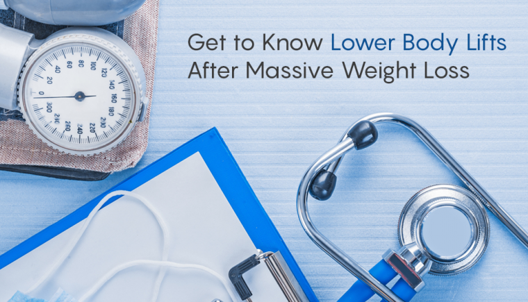 Lower Body Lifts After Massive Weight Loss
