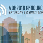 OH2018 Saturday Sessions & Speakers!