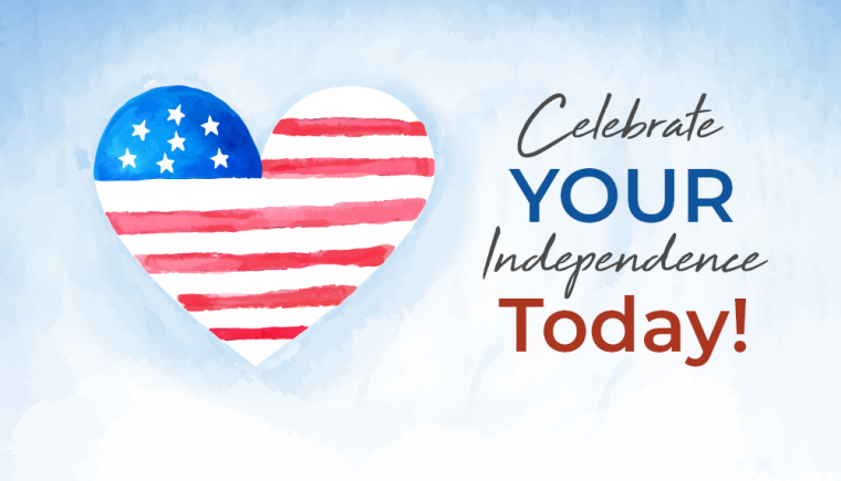 Celebrate Your Independence Today 2