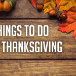 12 Things To Do This Thanksgiving