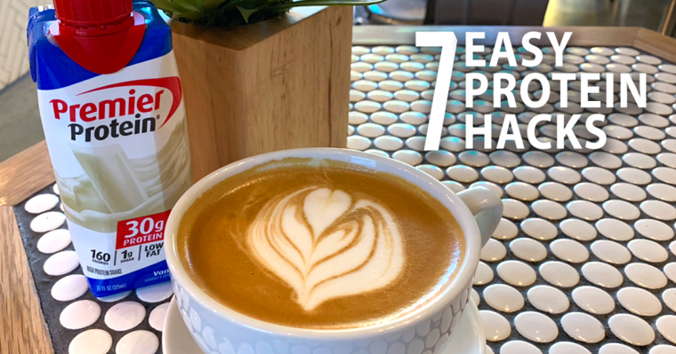 7 Easy Protein Hacks NEW