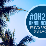 OH2019 Friday Sessions & Speakers!