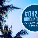 OH2019 Saturday Sessions & Speakers!