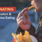 The Cycle of Deprivation, Cravings, Compulsive Overeating to Weight Loss