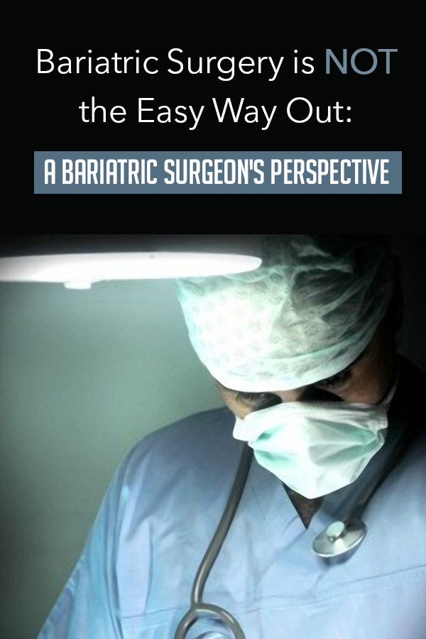 Bariatric Surgery - Not the Easy Way Out