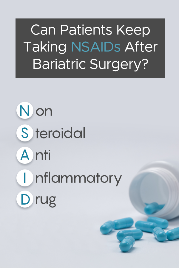 Pinterest Can Patients Keep Taking NSAIDs After Bariatric Surgery