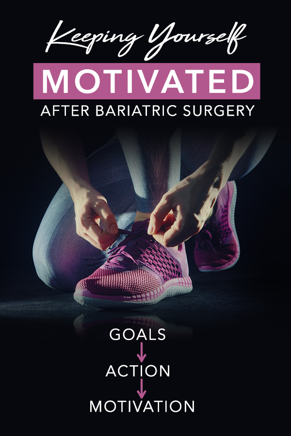 Pinterest Keeping Yourself Motivated After Bariatric Surgery 1