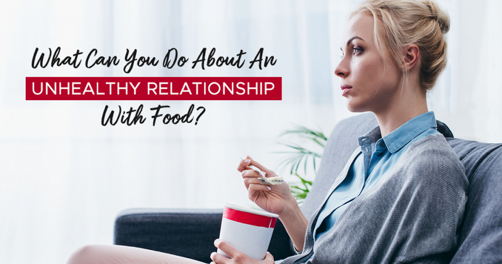 How to Change an Unhealthy Relationship with Food 1