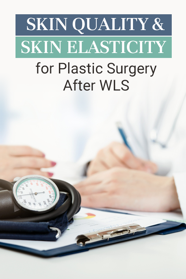 Pinterest Skin Quality Skin Elasticity for Plastic Surgery After WLS