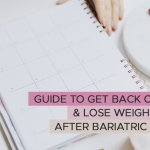 Guide to Get Back On Track & Lose Weight Regain After Bariatric Surgery