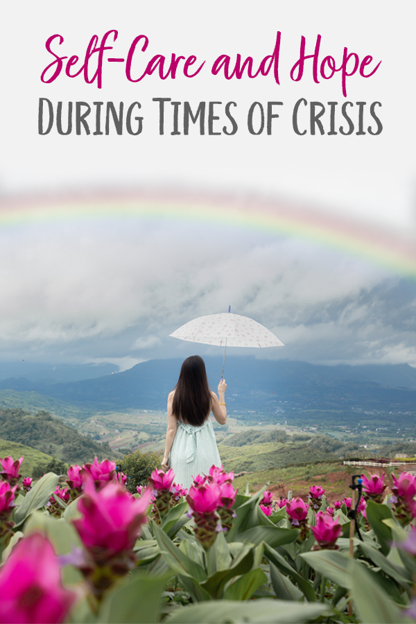 Pinterest Self Care and Hope During Times of Crisis