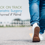 Get Back On Track After Bariatric Surgery by a Professional and Patient