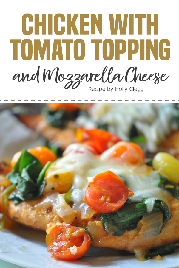 Pinterest Chicken with Tomato Topping and Mozzarella Cheese 1