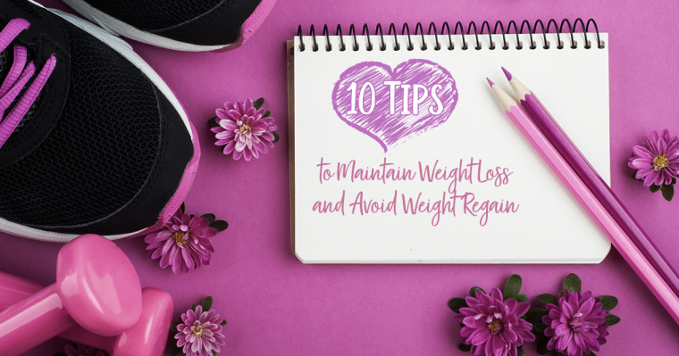 10 Tips to Maintain Weight Loss and Avoid Weight Regain