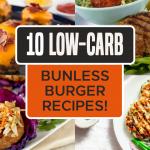 10 Low-Carb Bunless Burger Recipes!