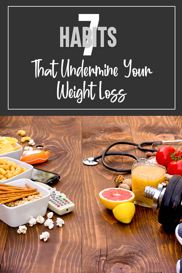 undermine your weight loss