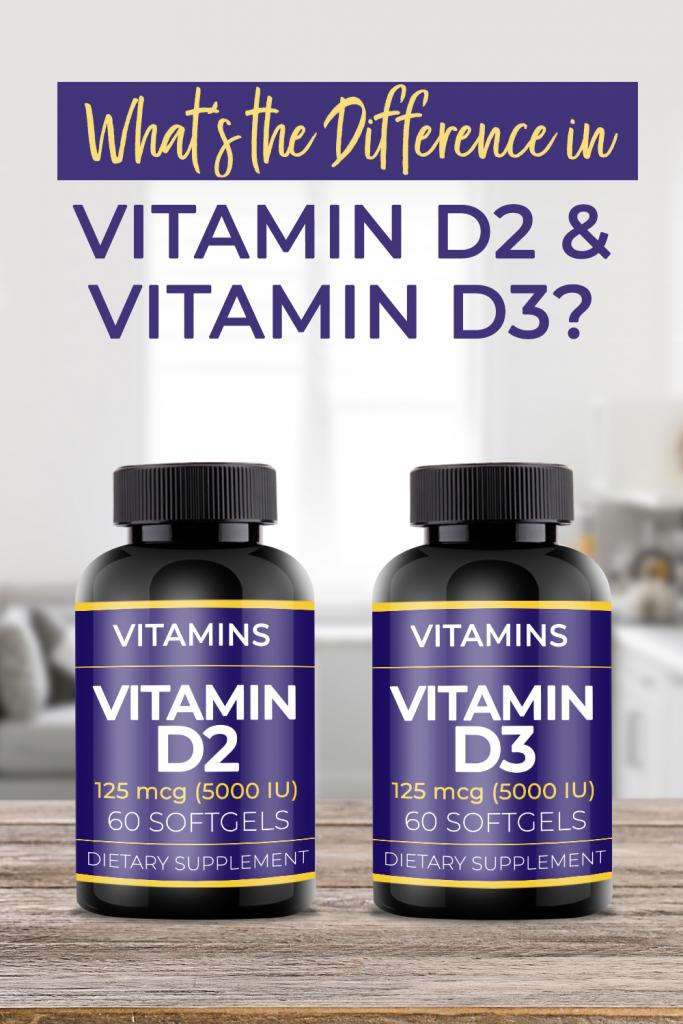 Vitamin D2 and Vitamin D3