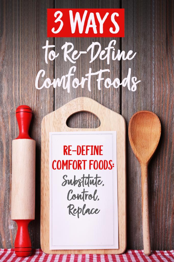 Re-Define Comfort Foods