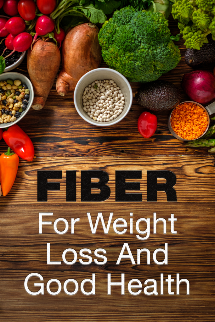 Fiber for Weight Loss and Good Health