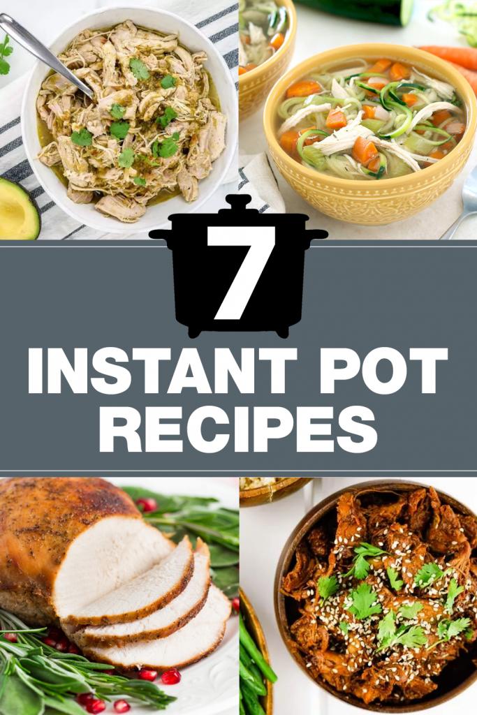 7 Instant Pot Recipes