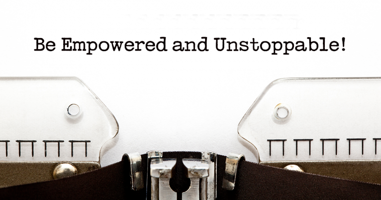 Empowered and Unstoppable